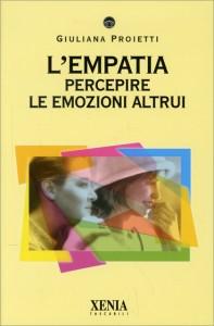 L'EMPATIA Percepire le emozioni altrui di Giuliana Proietti