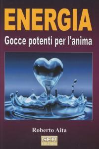 ENERGIA Gocce potenti per l'anima di Roberto Aita