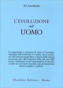 L'EVOLUZIONE DELL'UOMO di Sri Aurobindo