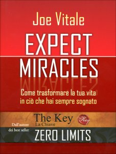 EXPECT MIRACLES Come trasformare la tua vita in ciò che hai sempre sognato di Joe Vitale