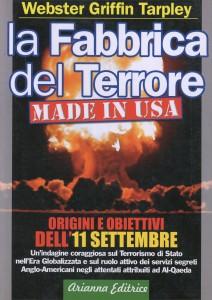 LA FABBRICA DEL TERRORE MADE IN USA Origini e obiettivi dell'11 settembre di Webster Griffin Tarpley