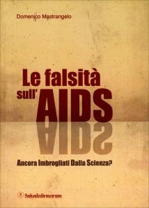 LA FALSITà SULL'AIDS Ancora imbrogliati dalla scienza? di Domenico Mastrangelo