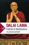 FELICITà & MEDITAZIONE Un percorso spirituale - Nuova edizione di Dalai Lama