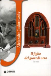 IL FIGLIO DEL GIOVEDì NERO Nuova edizione di Alejandro Jodorowsky