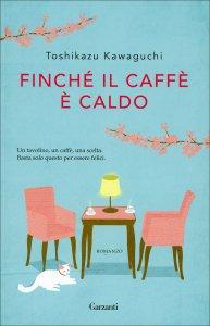 FINCHé IL CAFFè è CALDO Un tavolino, un caffè, una scelta. Basta solo questo per essere felici. di Toshikazu Kawaguchi