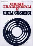 FORME TRADIZIONALI E CICLI COSMICI di René Guénon