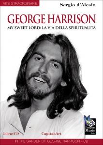 GEORGE HARRISON - MY SWEET LORD: LA VIA DELLA SPIRITUALITà - CD CON di Capitanata, Sergio D'Alesio