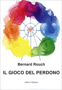 IL GIOCO DEL PERDONO di Bernard Rouch