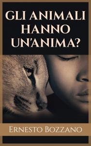 GLI ANIMALI HANNO UN'ANIMA? (EBOOK) di Ernesto Bozzano