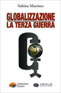 GLOBALIZZAZIONE: LA TERZA GUERRA di Sabina Marineo