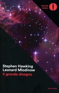 IL GRANDE DISEGNO di Stephen Hawking, Leonard Mlodinow