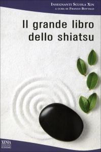 IL GRANDE LIBRO DELLO SHIATSU di Franco Bottalo