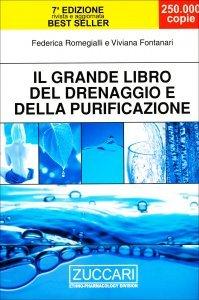 IL GRANDE LIBRO DEL DRENAGGIO E DELLA PURIFICAZIONE di Viviana Fontanari, Federica Romegialli