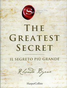 THE GREATEST SECRET. IL SEGRETO PIù GRANDE di Rhonda Byrne