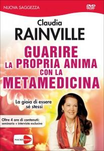 GUARIRE LA PROPRIA ANIMA CON LA METAMEDICINA (VIDEO SEMINARIO IN DVD) La gioia di essere se stessi di Claudia Rainville