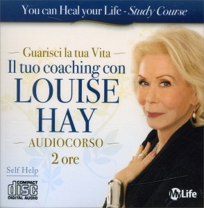 GUARISCI LA TUA VITA! - IL TUO COACHING CON LOUISE HAY - 2 CD AUDIO di Louise Hay
