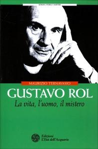 GUSTAVO ROL La vita, l'uomo, il mistero di Maurizio Ternavasio