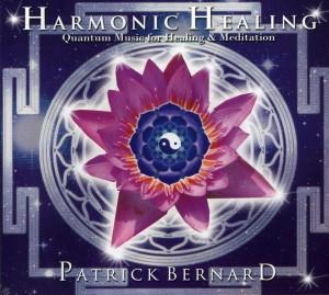 HARMONIC HEALING Quantum Music For Healing & Meditation di Patrick Bernard