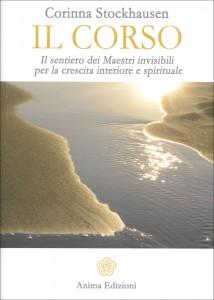 IL CORSO Il sentiero dei Maestri invisibili per la crescita interiore e spirituale di Corinna Stockhausen