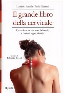 IL GRANDE LIBRO DELLA CERVICALE Prevenire e curare tutti i disturbi e i dolori legati al collo di Paolo Gaetani, Lorenzo Panella