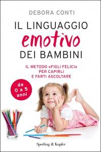 """IL LINGUAGGIO EMOTIVO DEI BAMBINI (EBOOK) Il metodo """"Figli Felici"""" per capirli e farti ascoltare di Debora Conti"""