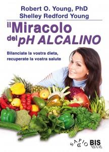 IL MIRACOLO DEL PH ALCALINO (EBOOK) Bilanciate la vostra dieta, recuperate la vostra salute di Robert O. Young, Shelley Redford Young