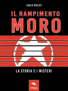 IL RAPIMENTO MORO (EBOOK) La storia e i misteri di Carlo Mazzei