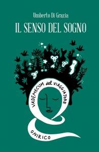 IL SENSO DEL SOGNO di Umberto Di Grazia