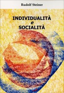 INDIVIDUALITà E SOCIALITà di Rudolf Steiner
