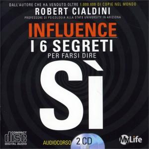 INFLUENCE - COME SPINGERE GLI ALTRI A DIRE DI Sì Audiocorso in 2 CD di Robert B. Cialdini