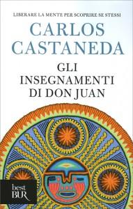 GLI INSEGNAMENTI DI DON JUAN Liberare la mente per scoprire se stessi di Carlos Castaneda