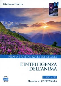 L'INTELLIGENZA DELL'ANIMA - CD CON Risana e rivitalizza le tue cellule di Capitanata, Giuliano Guerra
