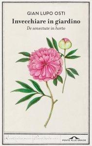 INVECCHIARE IN GIARDINO (EBOOK) De senectute in horto di Gian Lupo Osti