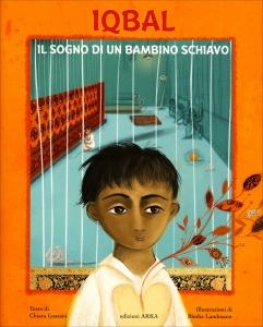 IQBAL - IL SOGNO CI UN BAMBINO SCHIAVO di Chiara Lossani, Bimba Landmann