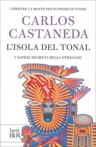 L'ISOLA DEL TONAL I saperi segreti degli stregoni di Carlos Castaneda
