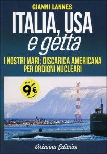 ITALIA USA E GETTA I nostri mari: discarica americana per ordigni nucleari di Gianni Lannes