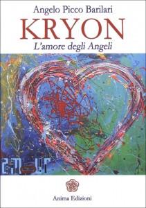 KRYON - L'AMORE DEGLI ANGELI di Angelo Picco Barilari