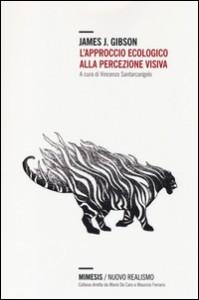 L'APPROCCIO ECOLOGICO ALLA PERCEZIONE VISIVA di James J. Gibson
