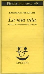 LA MIA VITA Scritti Autobiografici 1856-1869 di Friedrich Nietzsche