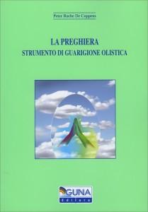 LA PREGHIERA STRUMENTO DI GUARIGIONE OLISTICA di Peter Roche De Coppens