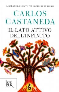 IL LATO ATTIVO DELL'INFINITO Liberare la mente oer scoprire se stessi di Carlos Castaneda