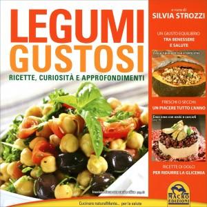 LEGUMI GUSTOSI Ricette - curiosità - approfondimenti di Silvia Strozzi
