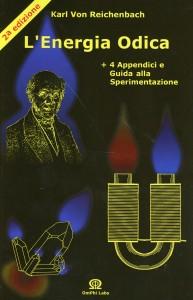 L'ENERGIA ODICA Con 4 appendici e guida alla sperimentazione di Karl von Reichenbach