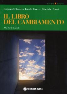 IL LIBRO DEL CAMBIAMENTO di Eugenio Sclauzero, Guido Tonizzo, Stanislao Aloisi
