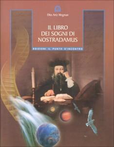 IL LIBRO DEI SOGNI DI NOSTRADAMUS di Dita Arzt Wegman