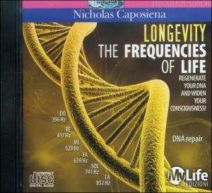 THE FREQUENCIES OF LIFE - LONGEVITY Rigenera il tuo DNA ed evolvi la tua coscienza - DNA Repair di Nicholas Caposiena