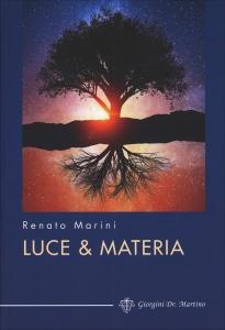 LUCE & MATERIA di Renato Marini