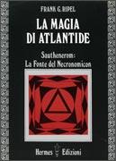 LA MAGIA DI ATLANTIDE Sauthenerom: la fonte del Necronomicon di Frank G. Ripel