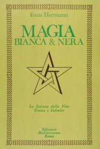 MAGIA BIANCA & NERA di Franz Hartmann