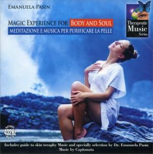 MAGIC EXPERIENCE FOR BODY AND SOUL - MEDITAZIONE E MUSICHE PER PURIFICARE LA PELLE di Emanuela Pasin, Capitanata
